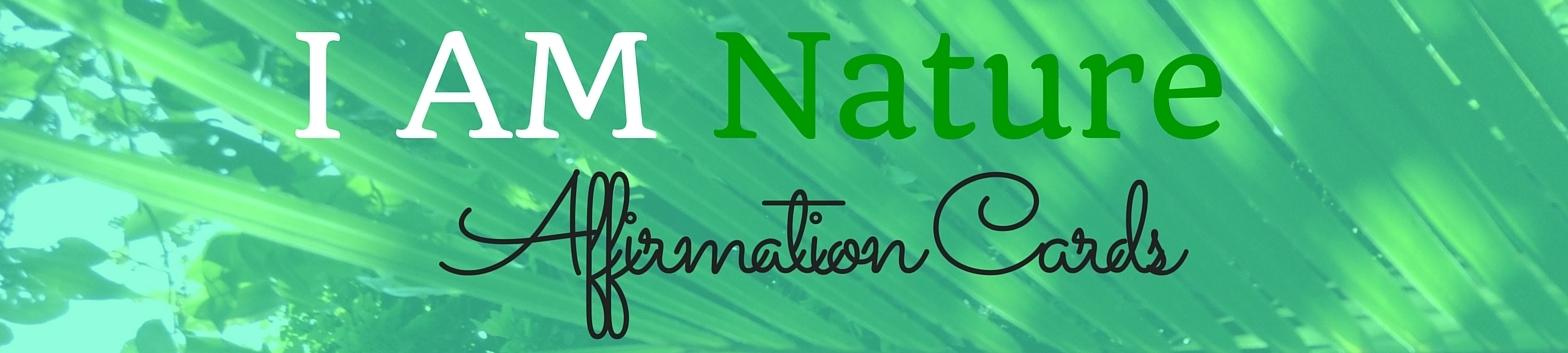 I AM Nature Affirmation Cards
